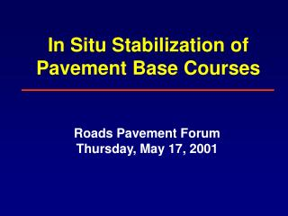 In Situ Stabilization of Pavement Base Courses