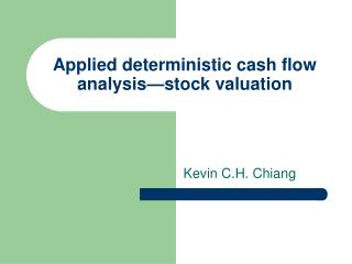 Applied deterministic cash flow analysis—stock valuation