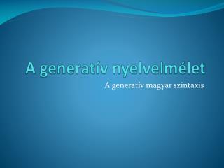 A generat�v nyelvelm�let