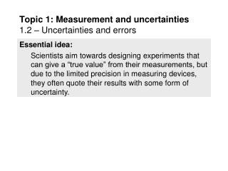 Topic 1: Measurement and uncertainties 1.2 – Uncertainties and errors
