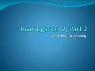 Investigation 2, Part 2