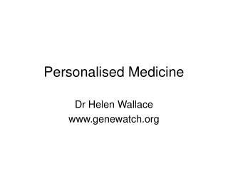 Personalised Medicine