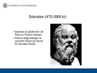 Sokrates är språkröret i de flesta av Platons dialoger