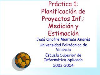Práctica 1: Planificación de Proyectos Inf.: Medición y Estimación