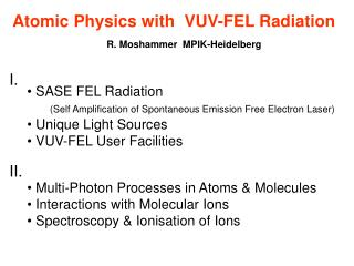 Atomic Physics with  VUV-FEL Radiation