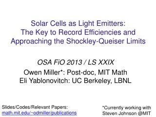 OSA  FiO  2013 / LS XXIX Owen  Miller*: Post-doc, MIT Math Eli  Yablonovitch : UC Berkeley, LBNL