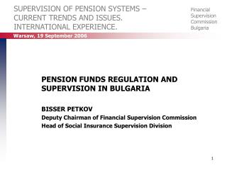 SUPERVISION OF PENSION SYSTEMS –   CURRENT TRENDS AND ISSUES.    INTERNATIONAL EXPERIENCE.