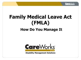 Family Medical Leave Act (FMLA) How Do You Manage It