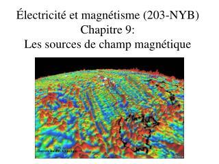 Électricité et magnétisme (203-NYB) Chapitre 9:  Les sources de champ magnétique