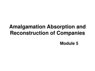 Amalgamation Absorption and Reconstruction of Companies