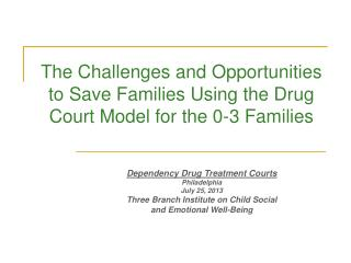 The Challenges and Opportunities to Save Families Using the Drug Court Model for the 0-3 Families