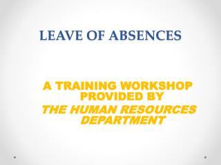 LEAVE OF ABSENCES