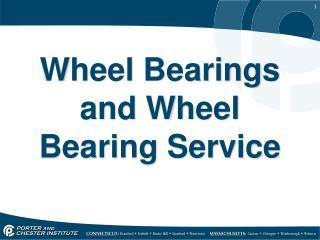 Wheel Bearings and Wheel Bearing Service