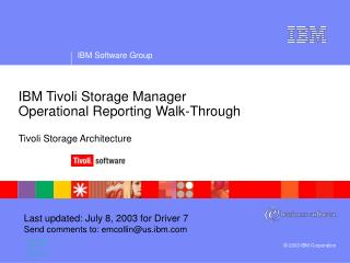 IBM Tivoli Storage Manager Operational Reporting Walk-Through Tivoli Storage Architecture