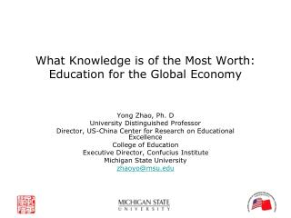 What Knowledge is of the Most Worth:  Education for the Global Economy