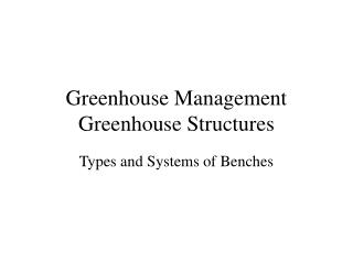 Greenhouse Management Greenhouse Structures