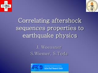Correlating aftershock sequences properties to earthquake physics