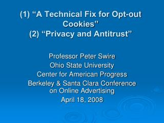 "(1) ""A Technical Fix for Opt-out Cookies"" (2) ""Privacy and Antitrust"""