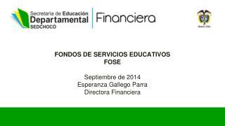 FONDOS DE SERVICIOS EDUCATIVOS FOSE