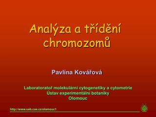 Laboratoratoř molekulární cytogenetiky a cytometrie Ústav experimentální botaniky Olomouc
