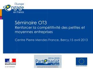 Séminaire OT3   Renforcer la compétitivité des petites et moyennes entreprises