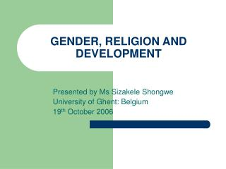 GENDER, RELIGION AND DEVELOPMENT