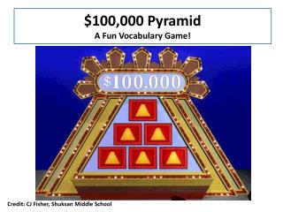 $100,000 Pyramid A  F un Vocabulary  G ame!