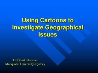 Using Cartoons to  Investigate Geographical Issues