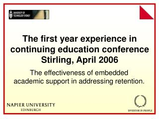 The first year experience in continuing education conference Stirling, April 2006
