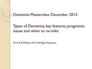 Dementia  Masterclass  December 2013
