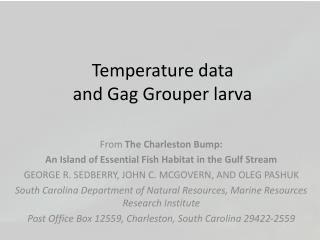 Temperature data  and Gag Grouper larva