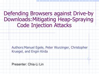 Defending Browsers against Drive-by Downloads:Mitigating Heap-Spraying Code Injection Attacks