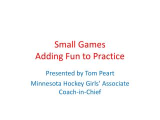 Small Games Adding Fun to Practice