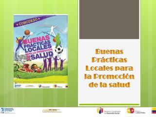Buenas Prácticas Locales para la Promoción de la salud