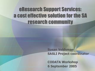 eResearch Support Services: a cost effective solution for the SA research community