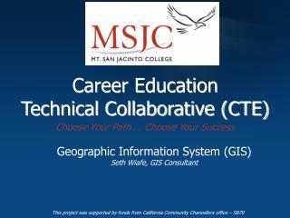 Career Education  Technical Collaborative (CTE)