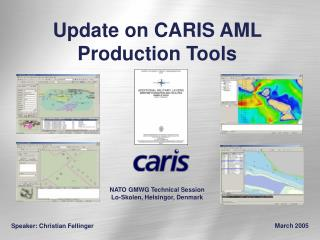 Update on CARIS AML Production Tools