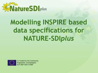 Modelling INSPIRE based data specifications for N ATURE- SDI plus