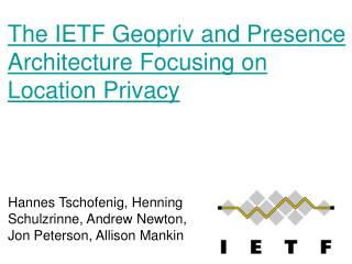 The IETF Geopriv and Presence Architecture Focusing on  Location Privacy