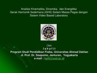 Oleh I s h a f  i  t Program  Studi Pendidikan Fisika ,  Universitas  Ahmad  Dahlan