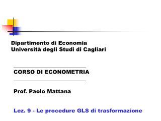 ___________________________  CORSO DI ECONOMETRIA ___________________________ Prof. Paolo Mattana