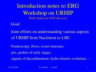 Introduction notes to ERG Workshop on URHIP  JINR Dubna & ITEP Moscow