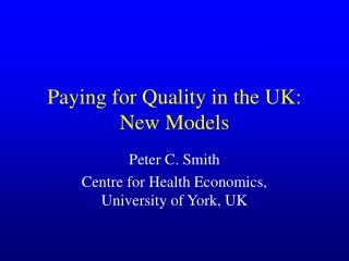 Paying for Quality in the UK: New Models