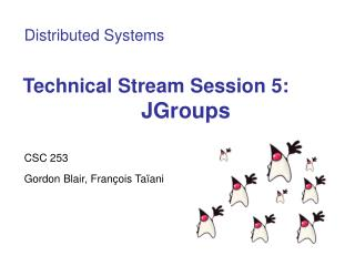 Technical Stream Session 5: JGroups