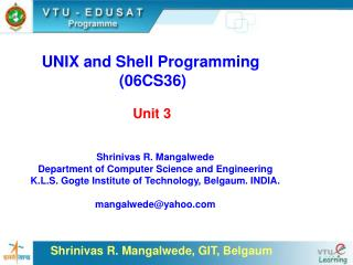 UNIX and Shell Programming  (06CS36)