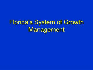 Florida's System of Growth Management