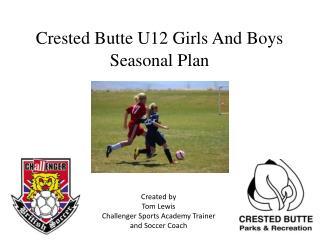 Crested Butte  U12 Girls And Boys  Seasonal Plan