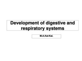Development of digestive and  respiratory systems