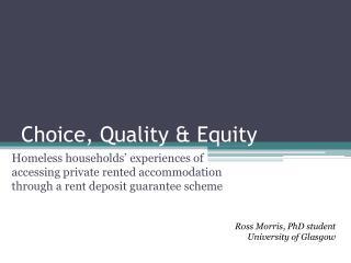 Choice, Quality & Equity