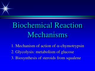 Biochemical Reaction Mechanisms